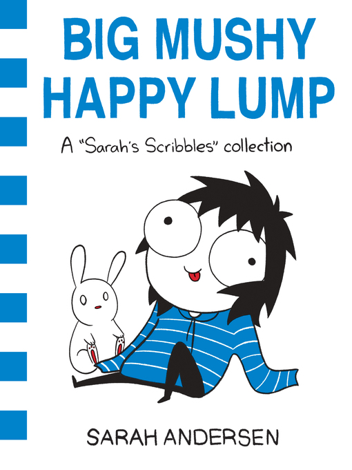 Title details for Big Mushy Happy Lump by Sarah Andersen - Wait list