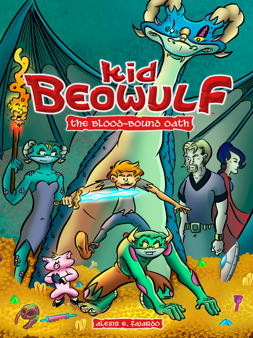 Title details for Kid Beowulf: The Blood-Bound Oath by Alexis E. Fajardo - Wait list