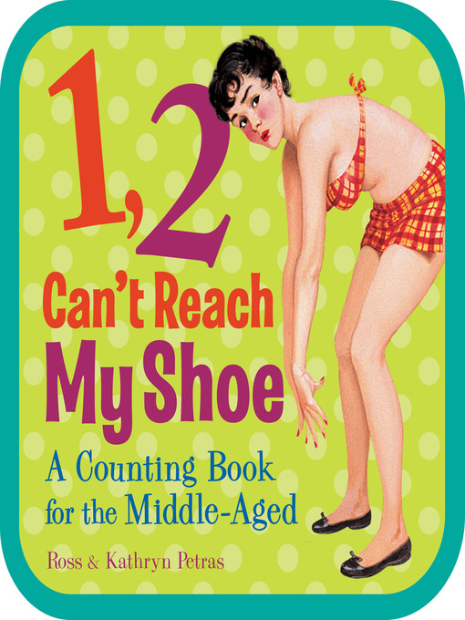 Title details for 1, 2, Can't Reach My Shoe by Ross Petras - Available