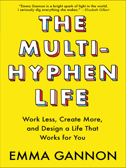 Title details for The Multi-Hyphen Life by Emma Gannon - Available