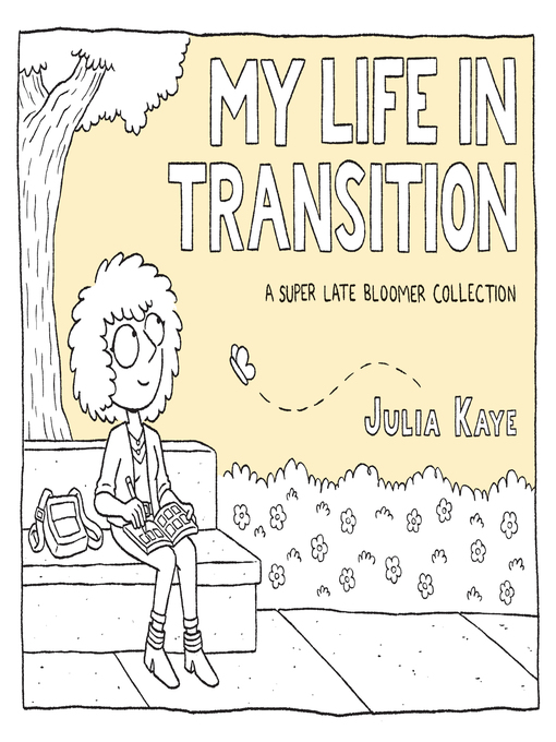 Title details for My Life in Transition by Julia Kaye - Available