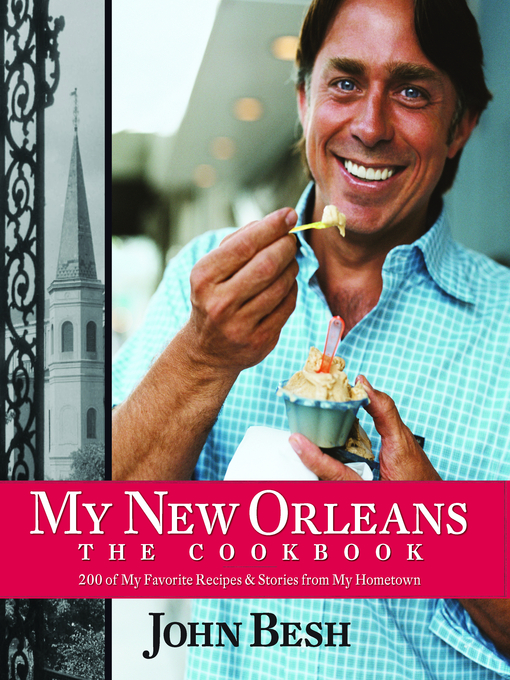 Title details for My New Orleans by John Besh - Available