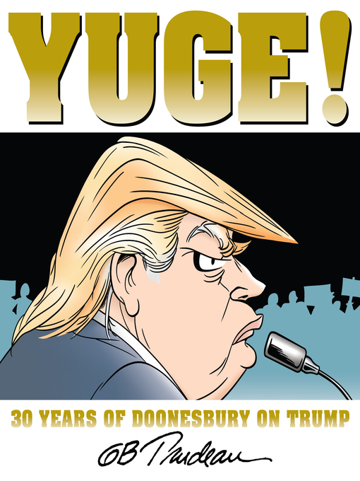 Title details for Yuge! by G. B. Trudeau - Available