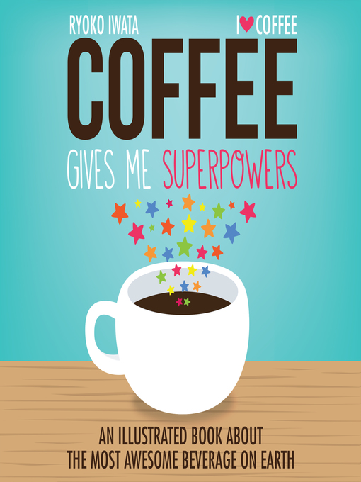 Title details for Coffee Gives Me Superpowers by Ryoko Iwata - Wait list