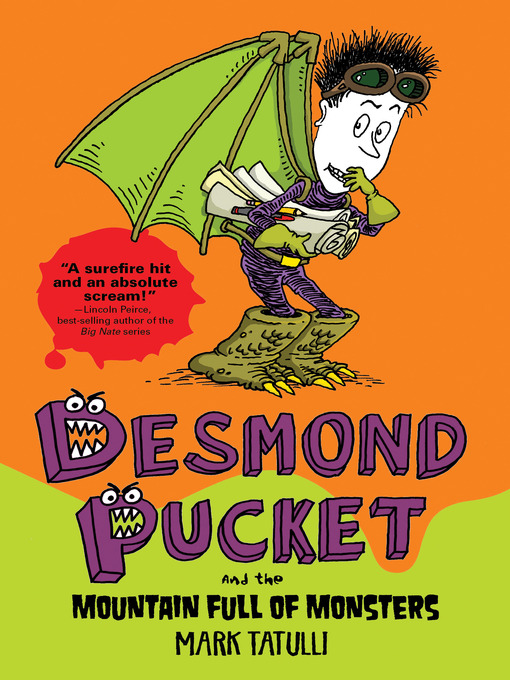Title details for Desmond Pucket and the Mountain Full of Monsters by Mark Tatulli - Wait list