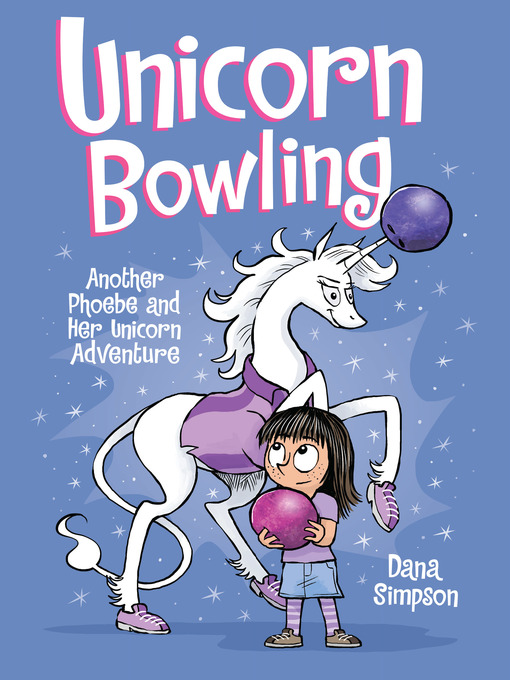 Title details for Unicorn Bowling (Phoebe and Her Unicorn Series Book 9) by Dana Simpson - Available