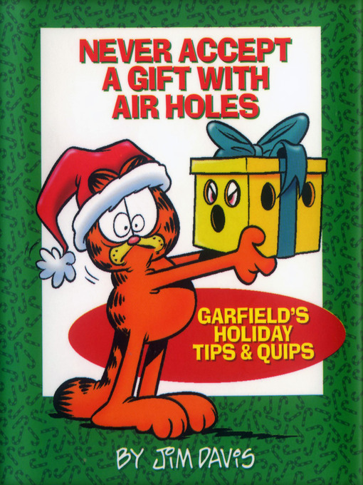 Title details for Never Accept a Gift with Air Holes by Jim Davis - Wait list