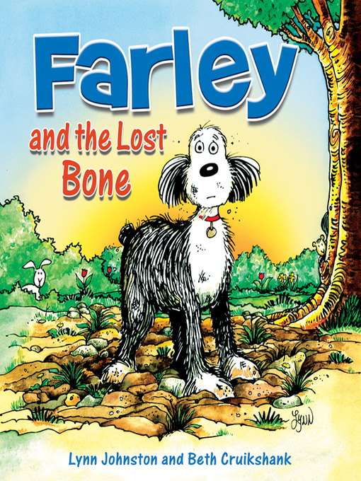 Title details for Farley and the Lost Bone by Lynn Johnston - Available