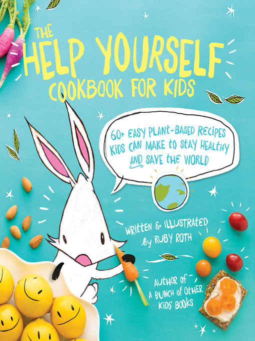 Title details for The Help Yourself Cookbook for Kids by Ruby Roth - Wait list