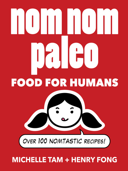 Title details for Nom Nom Paleo by Michelle Tam - Available