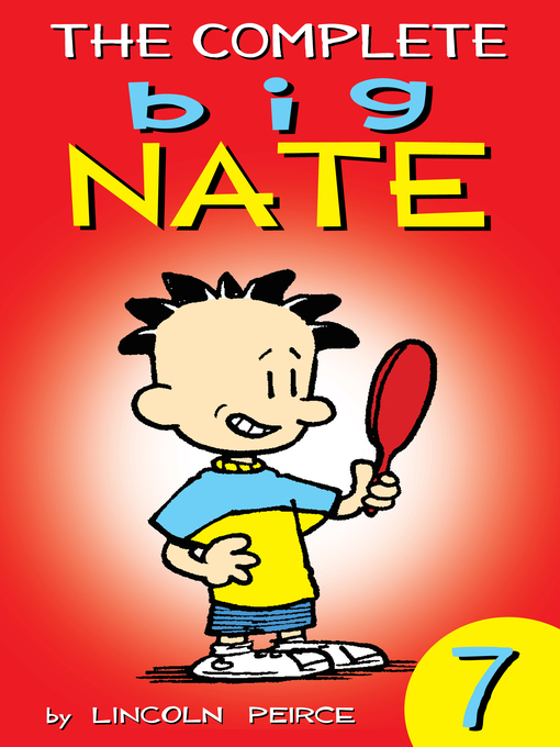 Title details for The Complete Big Nate, Volume 7 by Lincoln Peirce - Available