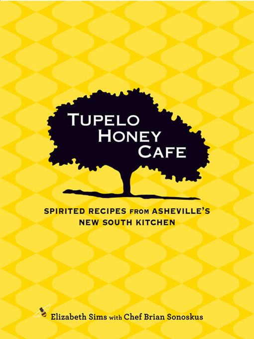 Title details for Spirited Recipes from Asheville's New South Kitchen: Tupelo Honey Cafe Series, Book 1 by Elizabeth Sims - Wait list