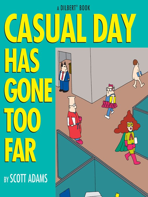 Title details for Casual Day Has Gone Too Far by Scott Adams - Available