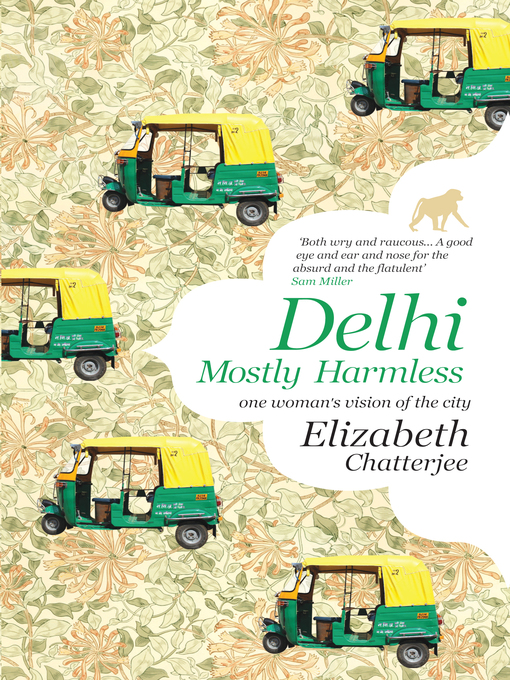 Title details for Delhi: Mostly Harmless by Elizabeth Chatterjee - Available