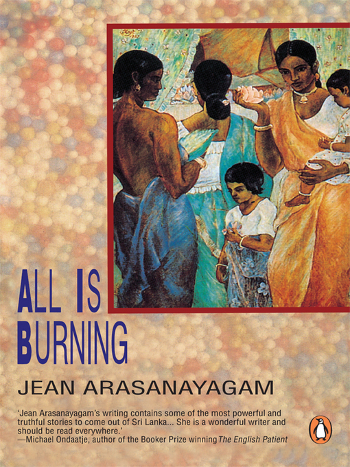 Title details for All Is Burning by Jean Arasanayagam - Available