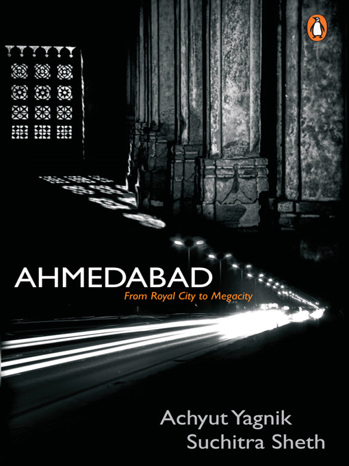 Title details for Ahmedabad by Achyut Yagnik - Available