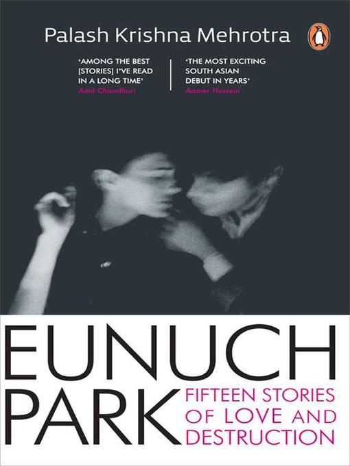 Title details for EUNUCH PARK by PALASH KRISHNA MEHROTRA - Available