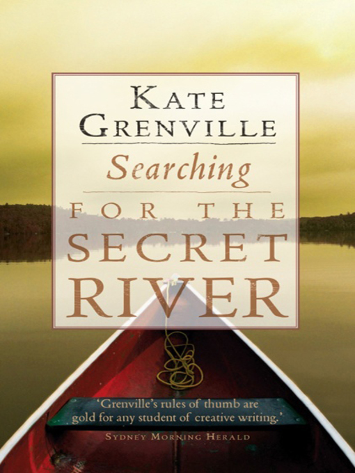 Title details for Searching for the Secret River by Kate Grenville - Available