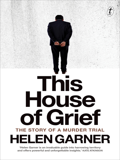Title details for This House of Grief by Helen Garner - Wait list