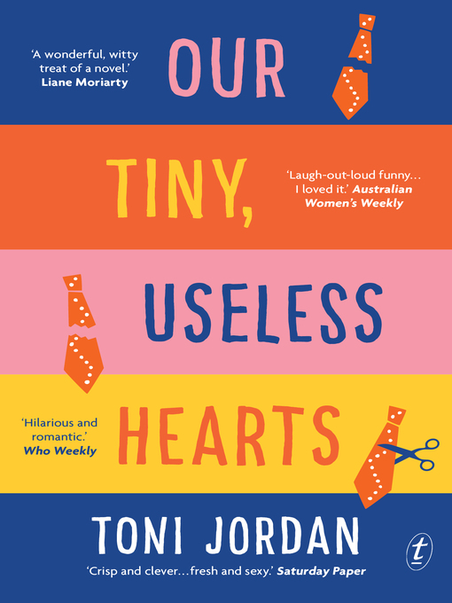 Title details for Our Tiny, Useless Hearts by Toni Jordan - Wait list