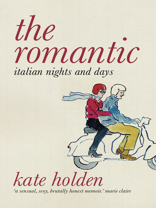 Title details for The Romantic by Kate Holden - Available