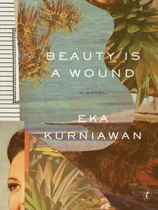Title details for Beauty Is a Wound by Eka Kurniawan - Wait list