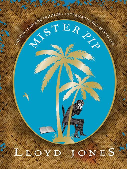 Title details for Mister Pip by Lloyd Jones - Available