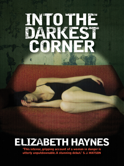 Title details for Into the Darkest Corner by Elizabeth Haynes - Available