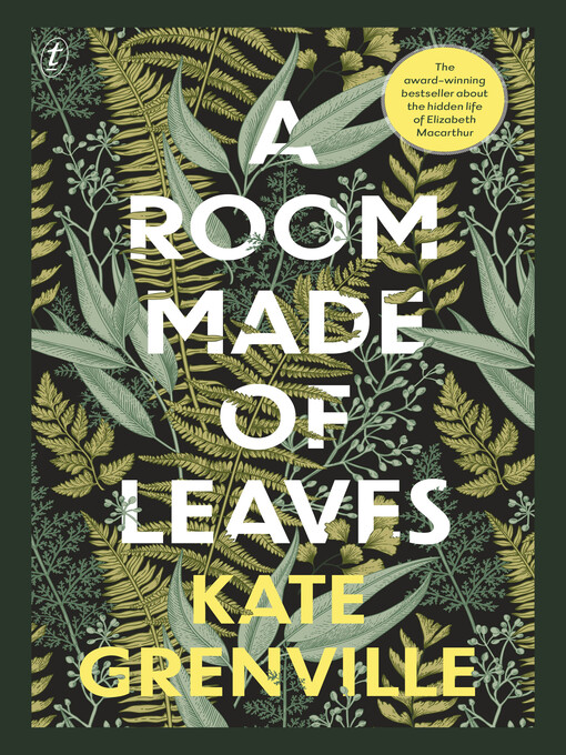 Title details for A Room Made of Leaves by Kate Grenville - Wait list