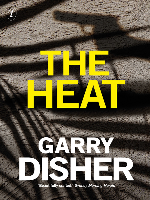 Title details for The Heat by Garry Disher - Available