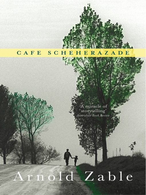 Title details for Cafe Scheherazade by Arnold Zable - Available
