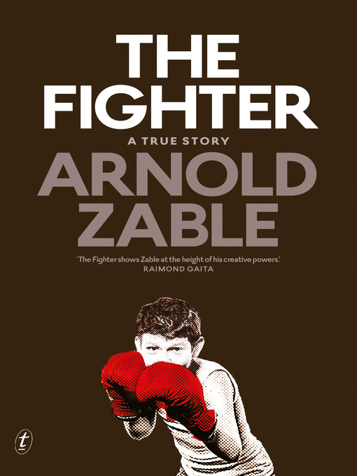 Title details for The Fighter by Arnold Zable - Available