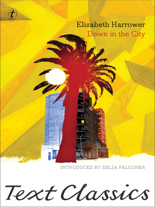 Title details for Down in the City by Elizabeth Harrower - Available