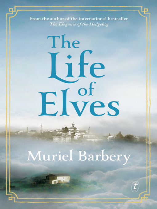 Title details for The Life of Elves by Muriel Barbery - Available