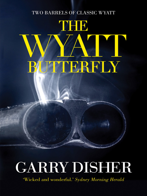 Title details for The Wyatt Butterfly by Garry Disher - Available