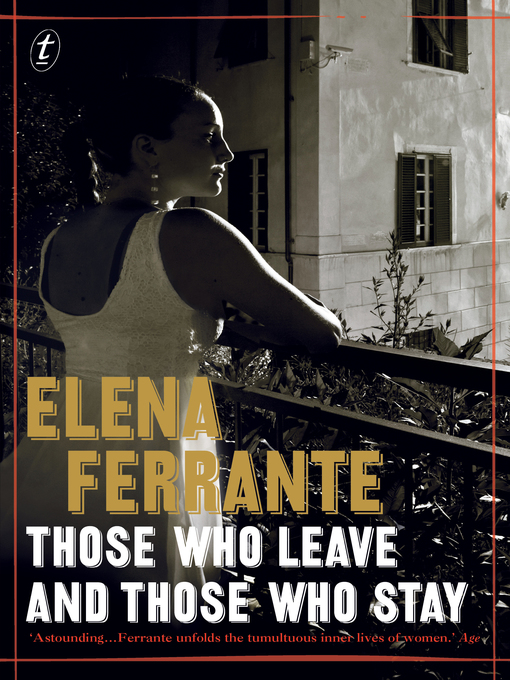 Title details for Those Who Leave and Those Who Stay by Elena Ferrante - Wait list