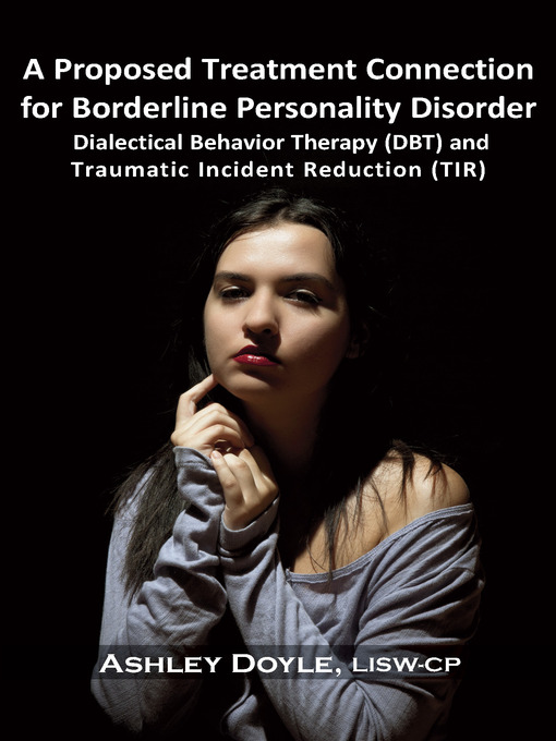 Title details for A Proposed Treatment Connection for Borderline Personality Disorder (BPD) by Ashley Doyle - Available