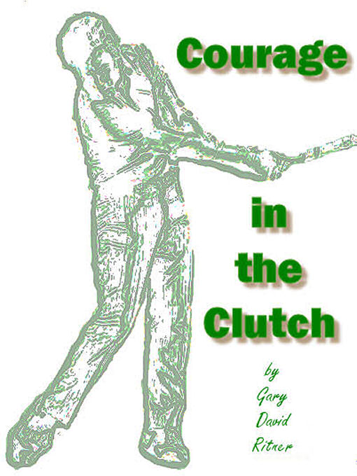 Title details for Courage in the Clutch by Gary Ritner - Available