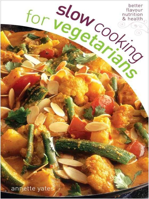 Title details for Slow Cooking for Vegetarians by Annette Yates - Available