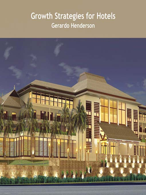 Title details for Growth Strategies for Hotels by Gerardo Henderson - Available