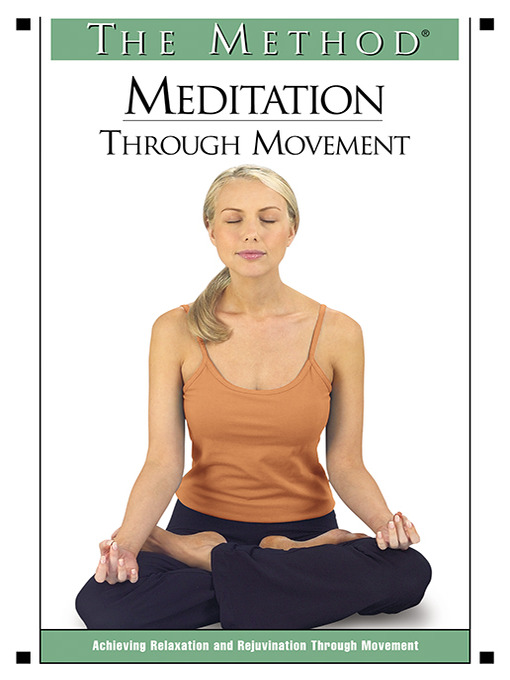 Title details for The Method: Meditation Through Movement by Katalin Rodriguez Zamiar - Available