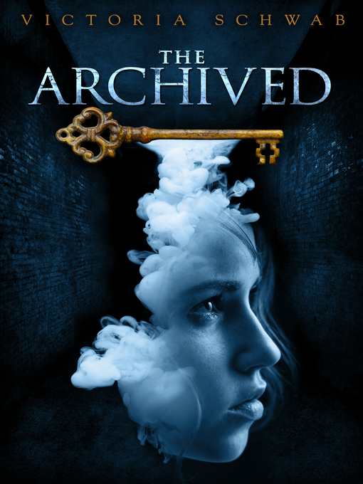 Title details for The Archived by Victoria Schwab - Available