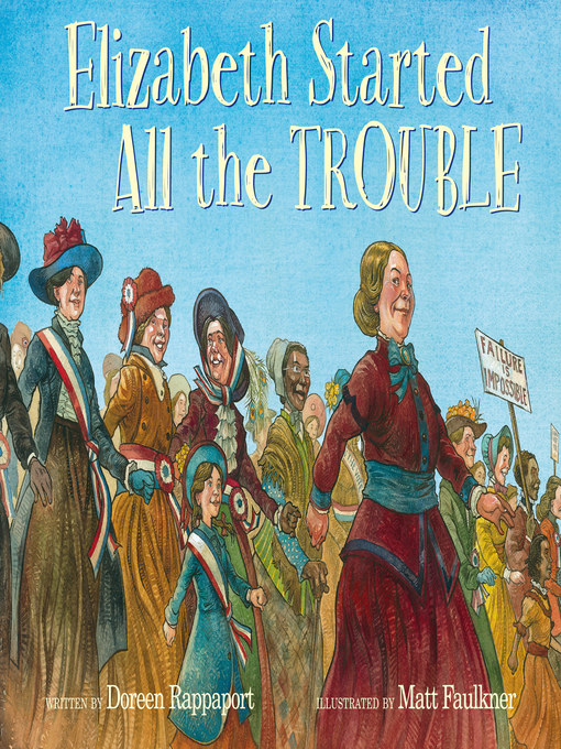 Title details for Elizabeth Started All the Trouble by Doreen Rappaport - Available