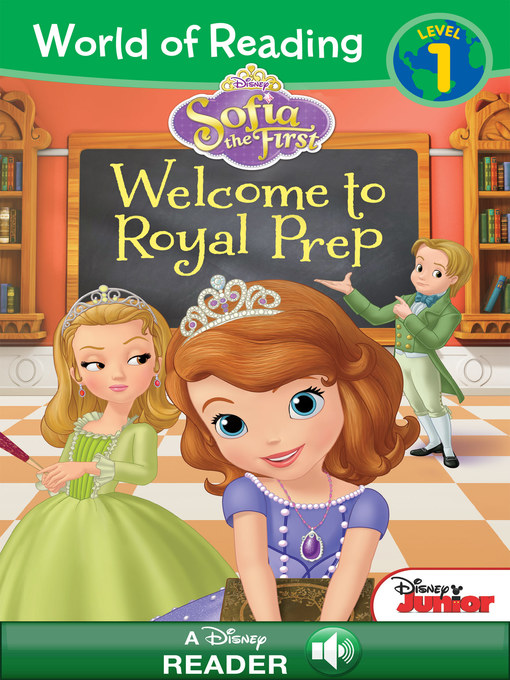 Title details for World of Reading Sofia the First: Welcome to Royal Prep by Lisa Ann Marsoli - Available