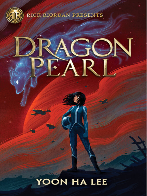 Title details for Dragon Pearl by Yoon Ha Lee - Available