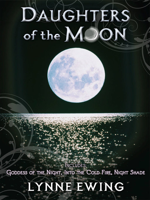 Title details for Daughters of the Moon, Books 1 - 3 by Lynne Ewing - Available