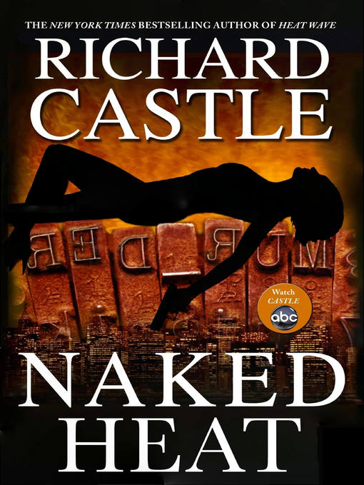 Title details for Naked Heat by Richard Castle - Available