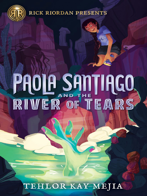 Title details for Paola Santiago and the River of Tears by Tehlor Kay Mejia - Wait list