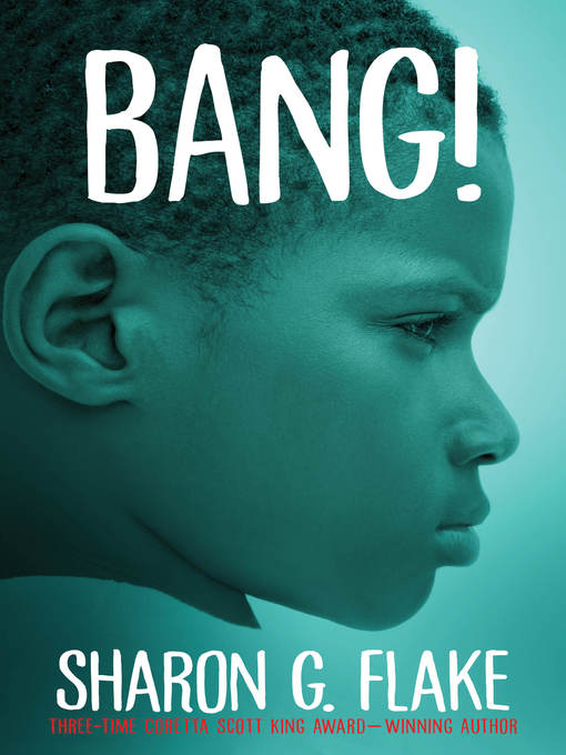 Title details for Bang! by Sharon Flake - Available
