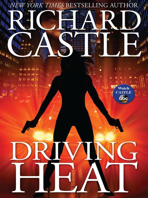 Title details for Driving Heat by Richard Castle - Wait list